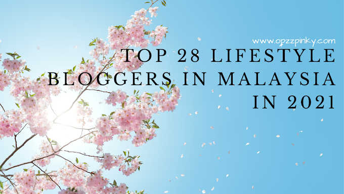 Top 28 Lifestyle Bloggers in Malaysia in 2021