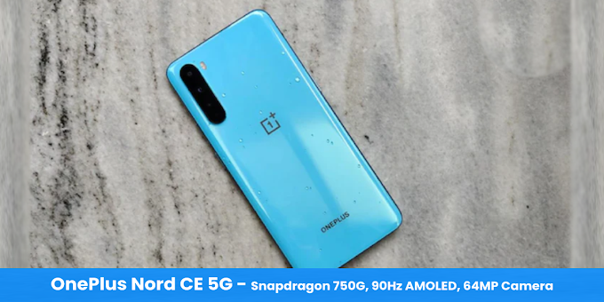 OnePlus Nord CE 5G Features and Specifications ⚡ Snapdragon 750G, 90Hz AMOLED, 64MP Camera & More