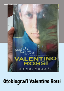 The Autobiography of Valentino Rossi: What If I Had Never Tried It, resensi buku valentino rossi sang juara, harga buku valentino rossi sang juara, ulasan buku valentino rossi sang juara, kekurangan buku valentino rossi sang juara, kelebihan buku valentino rossi sang juara, lima daftar buku favorit tahun 1990 an, lima daftar buku favorit tahun 2000, daftar buku favorit jaman sekarang, daftar novel favorit, daftar buku fiksi favorit, daftar buku non fiksi favorit,