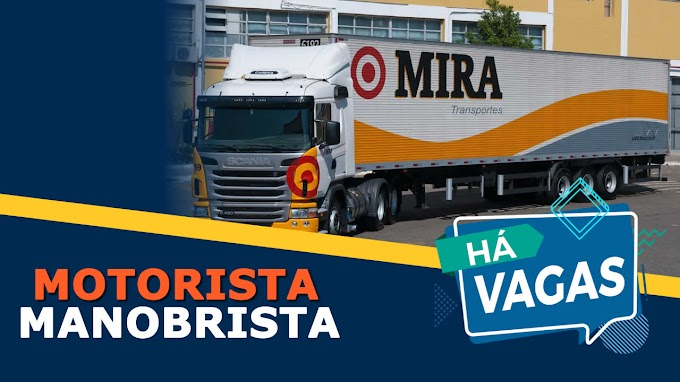 Transportadora Mira abre vagas para Manobrista