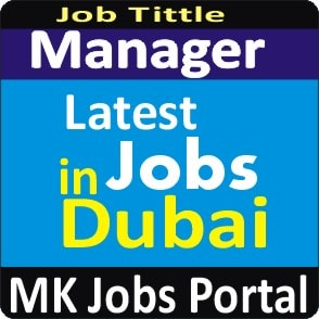 Manager Jobs in UAE Dubai With Mk Jobs Portal