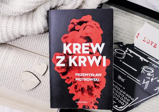 """""""Krew z krwi"""" Przemysław Piotrowski"""