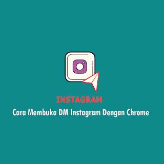Cara Membuka DM IG di Chrome Android