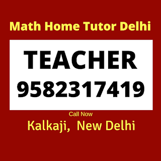 Best Mathematics Home Tutor in Kalkaji, Delhi.