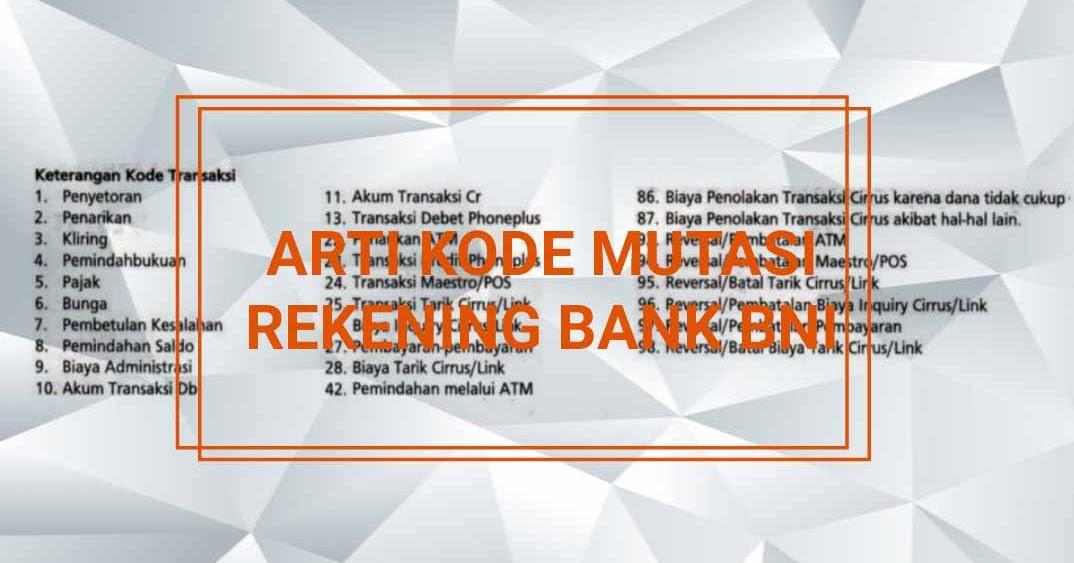 19 Arti Keterangan Kode Mutasi Rekening Bank Bni Yang Perlu Di Pahami Portalilmu Com Ilmu Bank