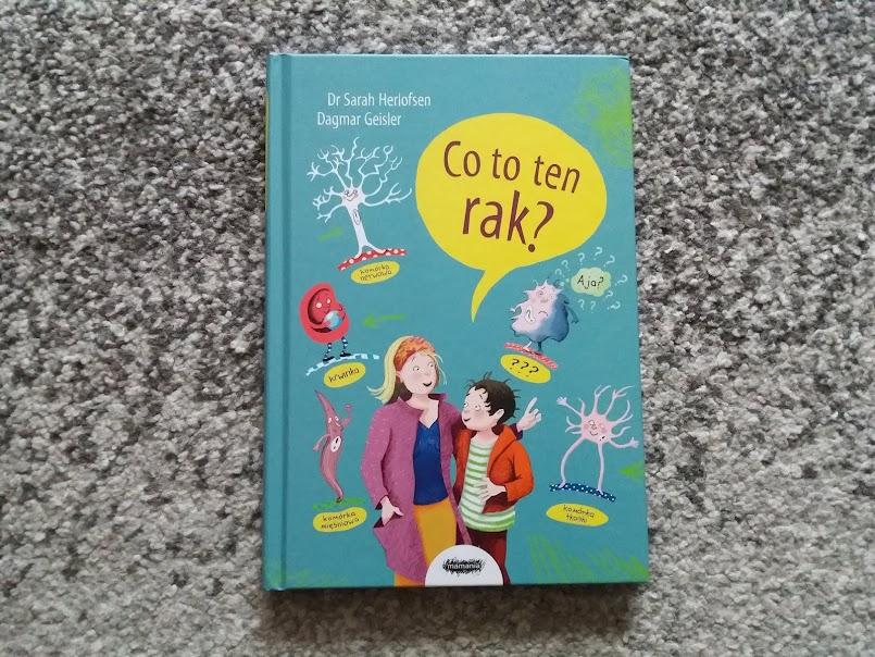 "Trudne tematy: ""Co to ten rak?"" - Sarah Herlofsen, ""Kuku szuka szczęścia"" - Monika Kamińska"
