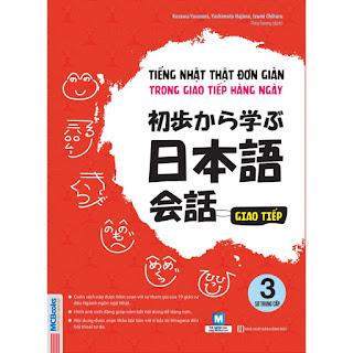 Tiếng Nhật Thật Đơn Giản Trong Giao Tiếp Hằng Ngày – Sơ trung cấp 3.