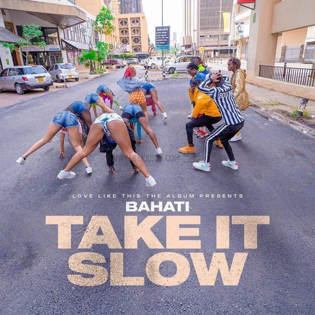 Audio | Bahati – Take It Slow   | Download Mp3