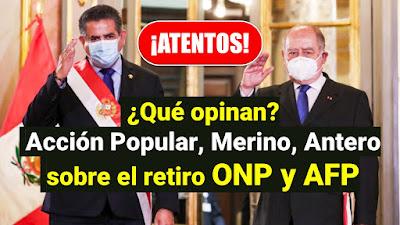 Qué dicen AP, Merino y Antero sobre el retiro ONP y AFP