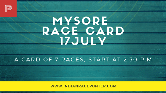 Mysore Race Card 17 July,  trackeagle, track eagle, racingpulse, racing pulse