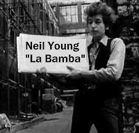 Neil Young, Bob Dylan, La Bamba