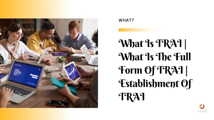 What Is TRAI   What Is The Full Form Of TRAI   Information About TRAI