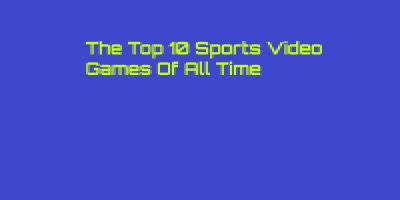 The Top 10 Sports Video Games Of All Time