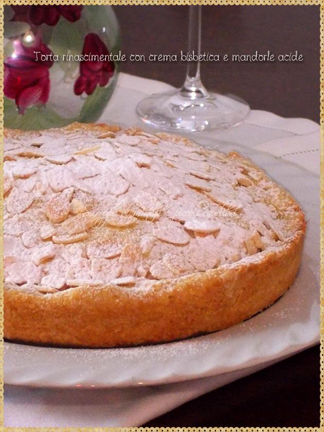 Torta rinascimentale con crema bisbetica e mandorle acide