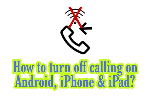 How to turn off Wifi calling on Android, iPhone and iPad?