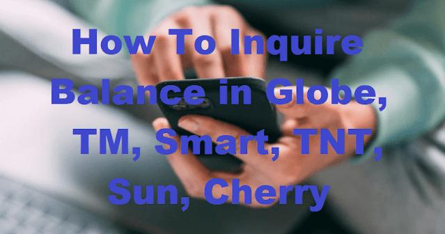 How To Balance Inquiry in Globe, TM, Smart, TNT, Sun, Cherry
