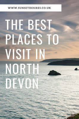 https://www.sunsetdesires.co.uk/2019/03/the-best-places-to-visit-in-north-devon.html