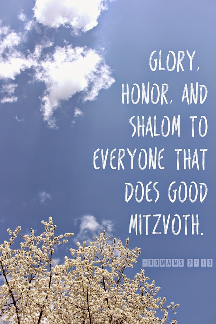 Glory, honor, and shalom to everyone that does good mitzvoth. | Land of Honey