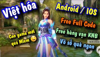 Tải game Trung Quốc lậu mobile Tân Hiệp Khách Việt Hóa vừa Open S1 Free Full CODE + Hàng Vạn KNB & Vô số quà Khủng Android / IOS