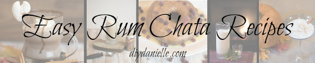 Easy Rum Chata recipes from DIYDanielle.com.