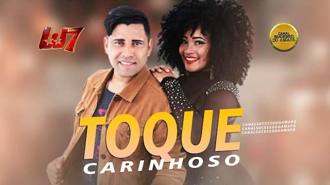 Arrocha 2021 Banda W7 Lançamento 2021 Música Toque Carinhoso - CANAL SUCESSO DO AMAPÁ