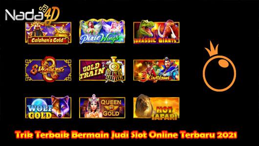 Trik Terbaik Bermain Judi Slot Online Terbaru 2021
