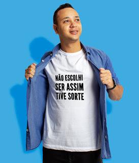 Camiseta Não Escolhi Ser Assim, Tive Sorte