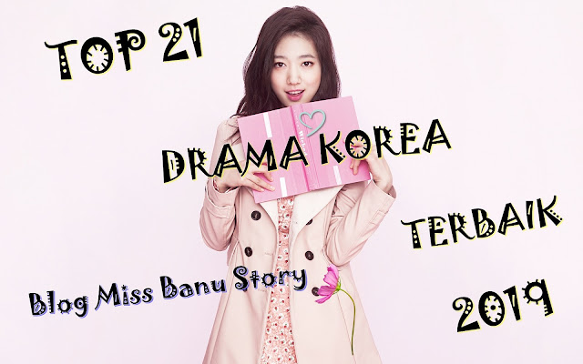 Top 21 Drama Korea Terbaik 2019, Korean Drama, Drama Korea, Korean Drama 2019, Review By Miss Banu, Blog Miss Banu Story,