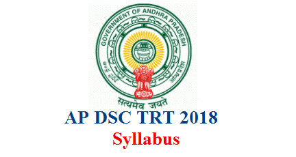 Andhra Pradesh Teachers Recruitment Test TRT Teachers Eligibility Test TET Notification to fill up Various Teacher Posts in School Education Department Exam Syllabus for SGT SA LP Telugu Hindi Urdu Download Here ap-dsc-tet-cum-trt-2018-post-wise-syllabus-apdsc.apcfss.in-download