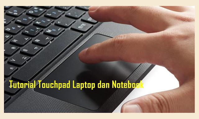 cara menggunakan touchpad laptop