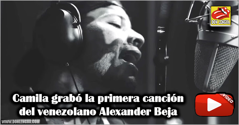 Camila grabó la primera canción del venezolano Alexander Beja