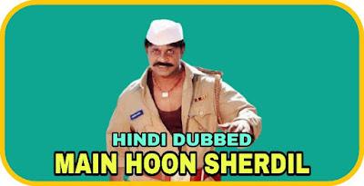 Main Hoon Sherdil Hindi Dubbed Movie
