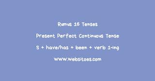 Rumus Present Perfect Continuous Tense