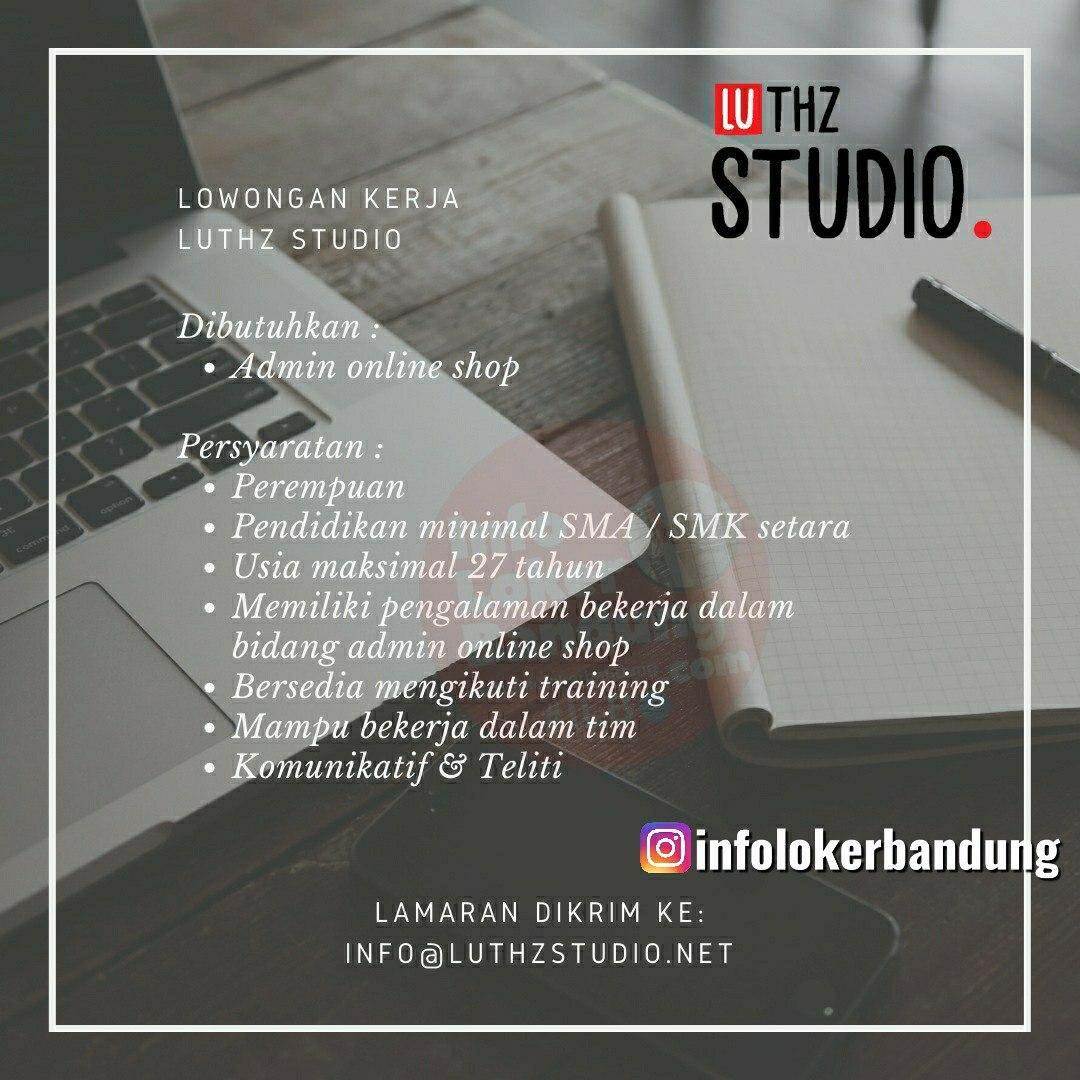 Lowongan Kerja Admin Online Shop Luthz Studio Bandung Agustus 2020