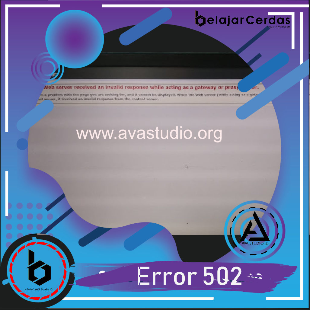 Error 502 - Web Server received an invalid response while acting as a gateway or proxy server