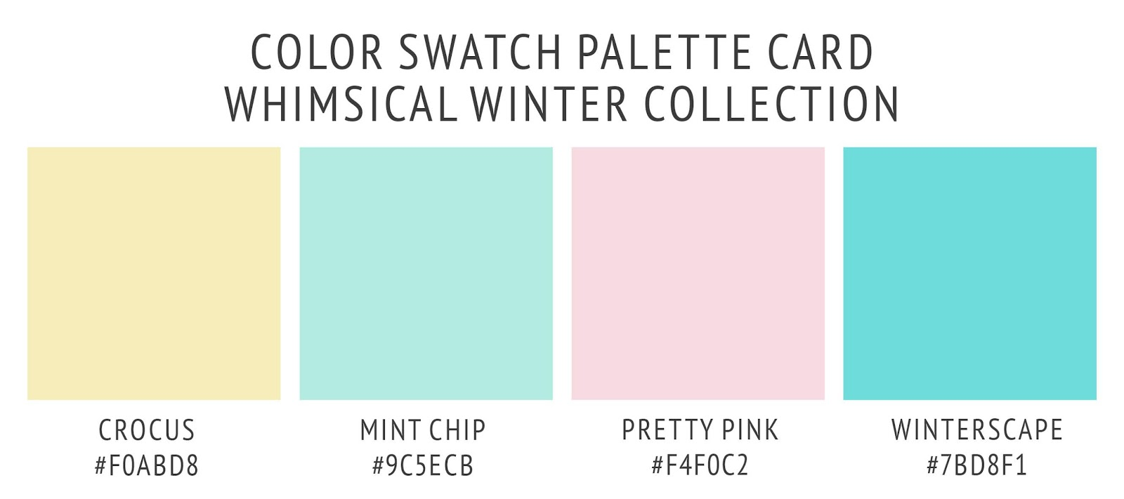 Whimsical Winter collection's color palette card. With swatches and color hex codes. In mint chip green, crocus yellow, pretty pastel pink, and winterscape teal color scheme.
