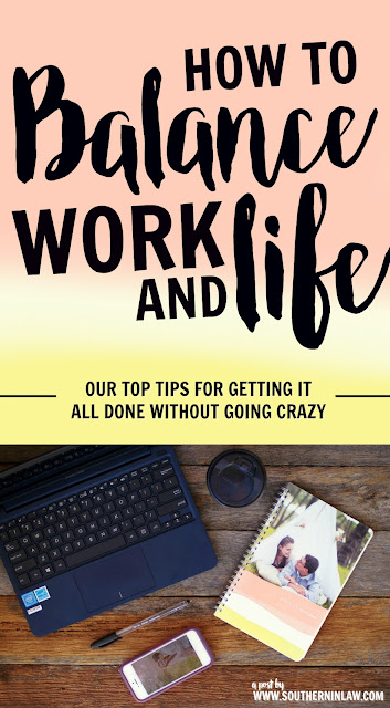 How to Balance Work and Life - Our Top Tips for Getting it All Done Without Going Crazy