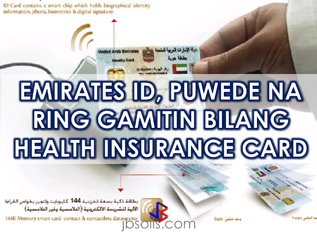 "Residents will soon be able to use their Emirates ID cards as  health insurance cards, a move that will reduce fraud and misuse of medical insurance services according to the officials.  A private health services firm said it had started the service for 3,000 of its members three months ago even before the first official announcement in this regard was made by the Dubai Health Authority (DHA) last week when it launched  Saada, an insurance programme for Emiratis. Officials at the launch had said that  to offer comprehensive mandatory preventive care programme, the Emirates ID card will be used instead of a conventional insurance card. ""This is the way forward,"" said a senior official from DHA  referring to the replacement of the insurance cards with ID cards. Dr Haidar Al Yousuf, director of health funding at DHA, said a detailed announcement will be made in this regard soon. ""Combining these services in one card is hassle free and highly convenient for users,"" he said.   According to Laila Al Jassmi, Board Member of Iris Health Services that is currently offering this service to its members in Dubai and the Northern Emirates, the identity authority has already provided card readers to almost 45 providers — hospitals, clinics and pharmacies.  The readers enable service providers to scan insured members' Emirates ID cards and access their policy details.  ""The card is used by the network as per the insurance plan taken by the patient,"" said Laila.  The Emirates ID card, helps in minimising fraud and misuse of medical insurance services, she said adding that the integrated system means people do not need to carry several cards. Currently, a patient has to present an Emirates ID card along with the insurance card while availing any service. Now, to avail of the health service you only need to present your Emirates ID.  ""By using the card as the method of identification and verification of the insured member, we are able to maintain the member's electronic medical record across medical service providers allowing the patient's treating physician to access all previous treatment details and history,""  Iris Health Services, Chief Executive Officer Anil Nair said.  trainings are being conducted to Medical professionals  by the company to familiarize them to the new system.  In case that the Emirates ID card expires,the company will be issuing a certificate enabling access to health care up to 60 days .  Source: Khaleej Times RECOMMENDED  BEWARE OF SCAMMERS!  RELOCATING NAIA  THE HORROR AND TERROR OF BEING A HOUSEMAID IN SAUDI ARABIA  DUTERTE WARNING  NEW BAGGAGE RULES FOR DUBAI AIRPORT    HUGE FISH SIGHTINGS"