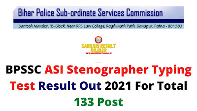 BPSSC ASI Stenographer Typing Test Result Out 2021 For Total 133 Post