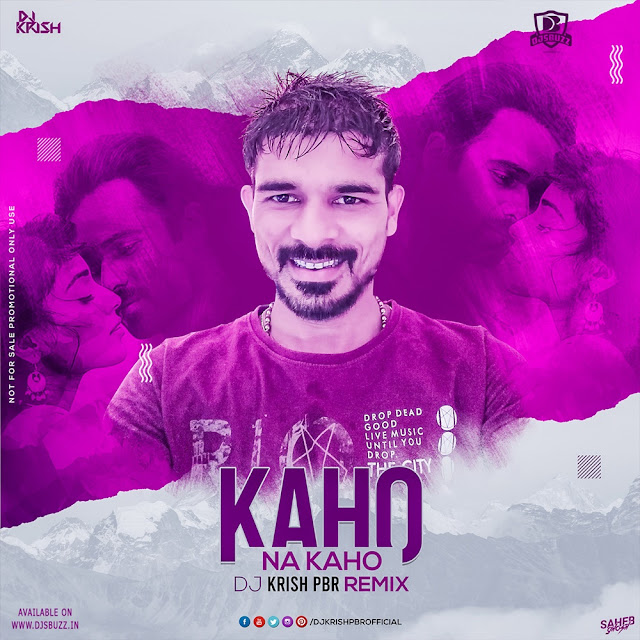 KAHO NA KAHO (REMIX) – DJ KRISH PBR