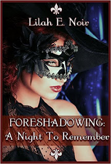 Lilah E. Noir - Foreshadowing: A Night To Remember