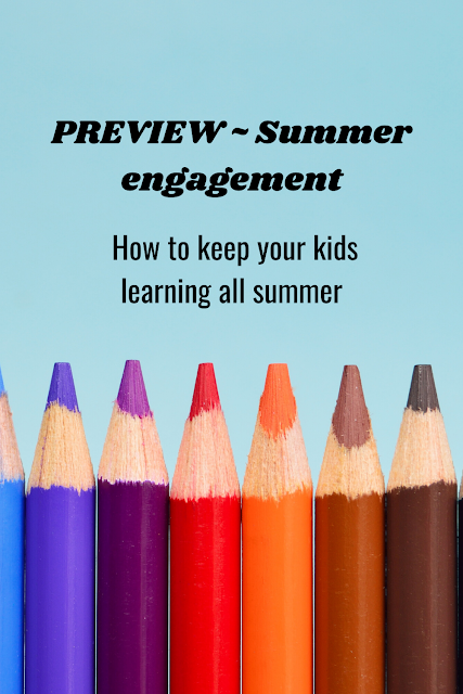 PREVIEW: Summer engagement -- how to keep your kids learning all summer