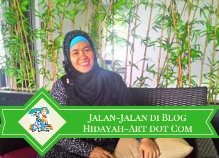 Jalan-Jalan di Blog Hidayah-Art dot Com