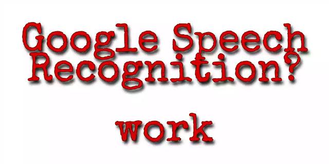 Google speech recognition
