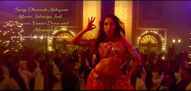 https://www.lyricsdaw.com/2019/07/dhoonde-akhiyaan-lyrics-jabariya-jodi.html