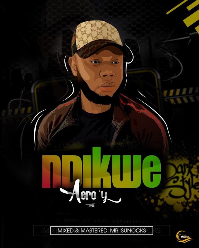 Music: Aero'y - Ndikwe    DOWNLOAD