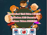 Contoh Soal UAS Kelas 4 SD/MI Kurikulum 2013 Semester 1 Terbaru Tahun 2018/2019
