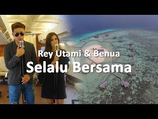 Rey Utami & Benua - Selalu Bersama