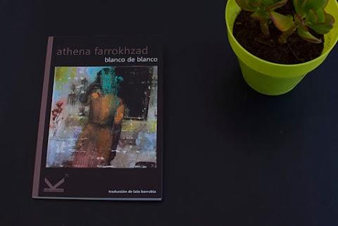 «Blanco de blanco», de Athena Farrokhzad (Kriller 71 Ediciones)