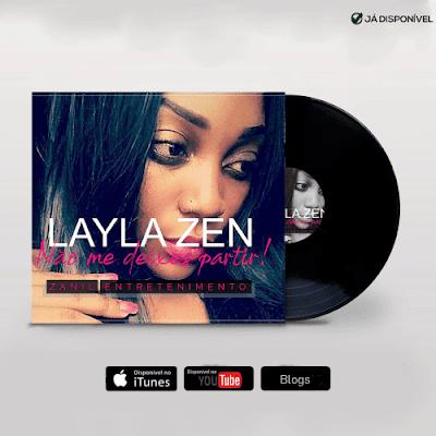 Layla Zen – Não Me Deixes Partir